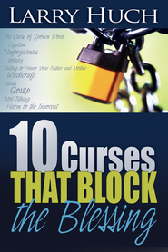 10 Curses That Block The Blessing - eBook  -     By: Larry Huch