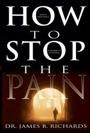 How To Stop The Pain - eBook  -     By: James Richards