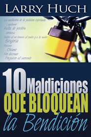 10 Maldiciones Que Bloquean La Bendicion - eBook  -     By: Larry Huch