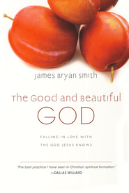 The Good and Beautiful God: Falling in Love with the God Jesus Knows - eBook  -     By: James Bryan Smith