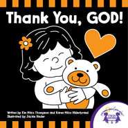 Thank You God - PDF Download  [Download] -     By: Kim Mitzo Thompson, Karen Mitzo Hilderbrand     Illustrated By: Jackie Binder