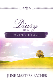 Diary of a Loving Heart: Devotions for Busy Women - eBook  -     By: June Bacher