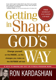 Getting In Shape God's Way: 4 Keys to making any diet or fitness program work - eBook  -     By: Ron Kardashian