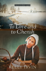 To Love and to Cherish - eBook  -     By: Kelly Irvin