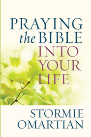 Praying the Bible into Your Life - eBook  -     By: Stormie Omartian