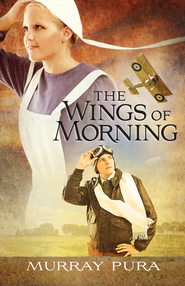 Wings of Morning, Snapshots in History Series #1 -ebook   -     By: Murray Pura
