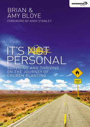It's Personal: Surviving and Thriving on the Journey of Church Planting -eBook  -     By: Brian Bloye, Amy Bloye