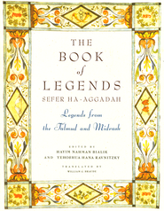 The Book of Legends: Sefer Ha-Aggadah: Legends from the Talmud and Midrash   -     Edited By: Hayim Nahman Bialik, Yehoshua Hana Ravnitzky