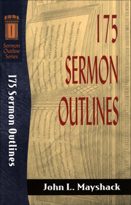 175 Sermon Outlines - eBook  -     By: John L. Mayshack