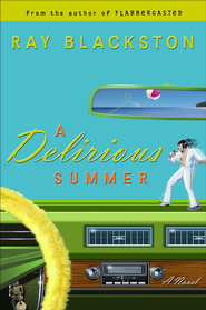 Delirious Summer, A: A Novel - eBook  -     By: Ray Blackston