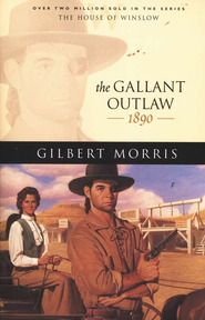 Gallant Outlaw, The - eBook  -     By: Gilbert Morris