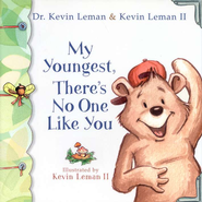 My Youngest, There's No One Like You - eBook  -     By: Dr. Kevin Leman, Kevin Leman II     Illustrated By: Kevin Leman II