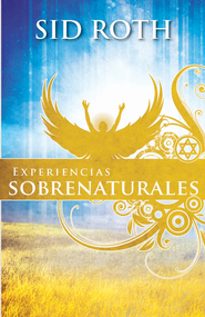 Experiencias sobrenaturales - eBook  -     By: Sid Roth