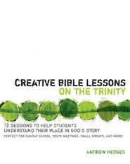 Creative Bible Lessons on the Trinity - eBook  -     By: Andrew Hedges