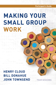 Making Your Small Group Work Participant's Guide - eBook  -     By: Henry Cloud, Bill Donahue, John Townsend