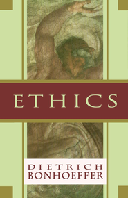 Ethics - eBook  -     By: Dietrich Bonhoeffer