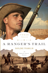 A Ranger's Trail - eBook  -     By: Darlene Franklin