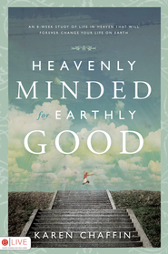 Heavenly Minded for Earthly Good - eBook  -     By: Karen Chaffin