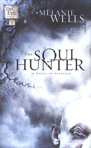 The Soul Hunter, Day of Evil Series #2   -     By: Melanie Wells