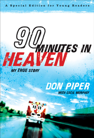 90 Minutes in Heaven: My True Story - eBook  -     By: Don Piper, Cecil Murphey