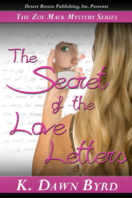 Zoe Mack and the Secret of the Love Notes: Zoe Mack Mysteries Case One - eBook  -     By: K Dawn Byrd