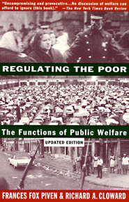 Regulating the Poor: The Functions of Public Welfare - eBook  -     By: Frances Fox Piven, Richard Cloward