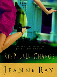 Step-Ball-Change: A Novel - eBook  -     By: Jeanne Ray
