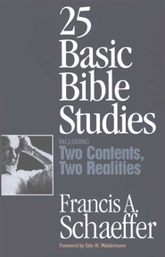 25 Basic Bible Studies (Including Two Contents, Two Realities) - eBook  -     By: Francis A. Schaeffer