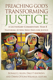 Preaching God's Transforming Justice: A Lectionary Commentary, Year B - eBook  -     Edited By: Ronald J. Allen, Dale P. Andrews, Dawn Ottoni-Wilhelm     By: Edited by Ronald Allen, Dale Andrews & Dawn Ottoni-Wilhelm