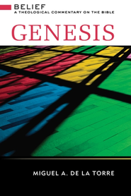 Genesis: Belief - eBook  -     By: Miguel A. De La Torre