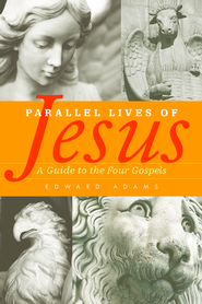 Parallel Lives of Jesus - eBook  -     By: Edward Adams