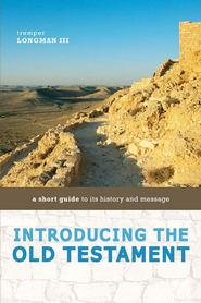 Introducing the Old Testament: A Short Guide to Its History and Message / Abridged - eBook  -     By: Tremper Longman III
