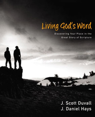 Living God's Word: Discovering Our Place in the Grand Story of Scripture - eBook  -     By: J. Scott Duvall, J. Daniel Hays