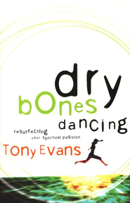 Dry Bones Dancing: Resurrecting Your Spiritual Passion - eBook  -     By: Tony Evans