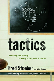Tactics: Securing the Victory in Every Young Man's Battle - eBook  -     By: Fred Stoeker