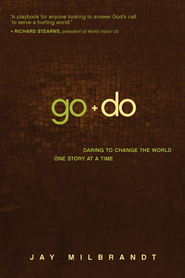 Go and Do: Daring to Change the World One Story at a Time - eBook  -     By: Jay Milbrandt