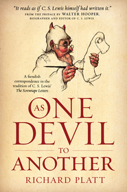 As One Devil to Another: A Fiendish Correspondence in the Tradition of C. S. Lewis' The Screwtape Letters - eBook  -     By: Richard Platt