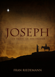 Joseph: The Heart of the Father - eBook  -     By: Fran Riedemann