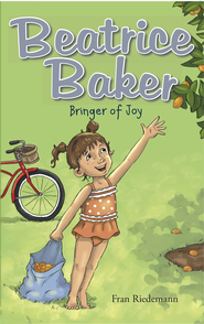 Beatrice Baker: Bringer of Joy - Book 1 - eBook  -     By: Fran Riedemann
