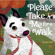 Please Take Me For a Walk - eBook  -     By: Susan Gal