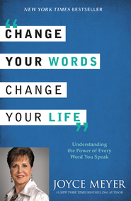 Change Your Words, Change Your Life: Understanding the Power of Every Word You Speak - eBook  -     By: Joyce Meyer