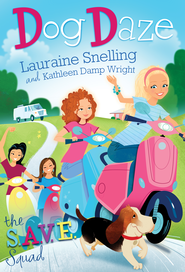 S.A.V.E. Squad Book 1: Dog Daze - eBook  -     By: Lauraine Snelling, Kathleen Wright