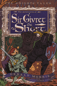 Adventures of Sir Givret the Short  -     By: Gerald Morris