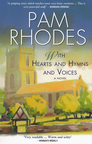With Hearts and Hymns and Voices  -     By: Pam Rhodes