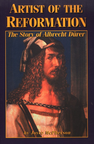 Artist of the Reformation: The Story of Albrecht Durer   -     By: Joyce McPherson
