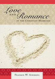 Love AND Romance: IN THE CHRISTIAN MARRIAGE - eBook  -     By: Frankie W. Simmons