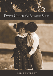 Dawn Under the Bicycle Shed - eBook  -     By: J.M. Peverett