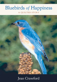 Bluebirds of Happiness: A Quilted Story - eBook  -     By: Jean Crawford