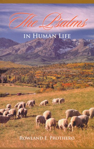 The Psalms in Human Life  -     By: Rowland Prothero