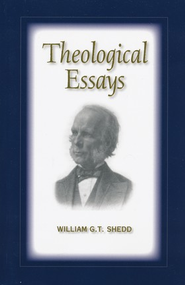 Theological Essays  -     By: William G.T. Shedd